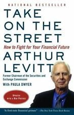 Take on the Street: How to Fight for Your Financial Future by Levitt, Arthur