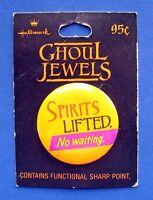 Hallmark BUTTON PIN Halloween Vintage SPIRITS LIFTED NO WAITING Holiday NEW