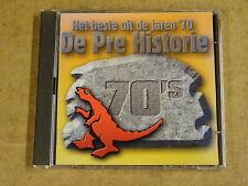 CD / DE PRE HISTORIE - HET BESTE UIT DE JAREN '70