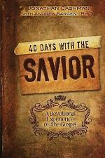 40 Days with the SAVIOR : A Devotional Journey of the Gospel by Jonathan...