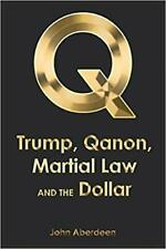 Trump, Qanon, Martial Law, and the Dollar Paperback NEW