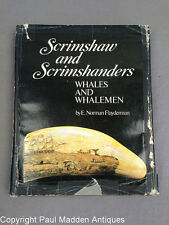 Scrimshaw and Scrimshanders : Whales and Whalemen by E. Norman Flayderman...