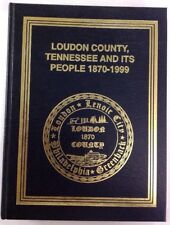 Loudon County Tennessee And It's People 1870-1999 Hardcover 1999