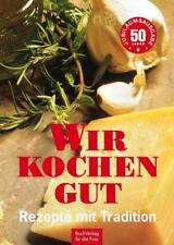 Wir kochen gut - Rezepte mit Tradition, Kochbuch DDR, Klassiker - NEU