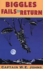 Biggles Fails to Return by W. E. Johns (Paperback)