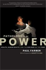 Pathologies of Power: Health, Human Rights, and the New War on the Poor by Paul
