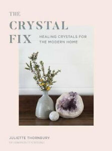 NEW The Crystal Fix By Juliette Thornbury Hardcover Free Shipping