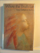 Where the Truth Lies by Lucy Cullyford Babbitt 1993 Hardcover Very Good Cond.