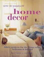 Sew-It-Yourself Home Decor: Fabric Projects for the Living Room, Bedroom & Beyon