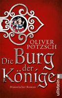 Die Burg der Könige: Historischer Roman von Pötzsch, Oliver | Buch | Zustand gut