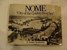 Nome City of Golden Beaches Alaska Geographic Quarterly Vol 11 No 1 1984