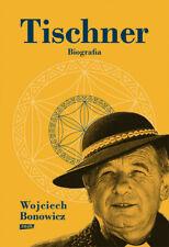 Tischner. Biografia - Bonowicz Wojciech