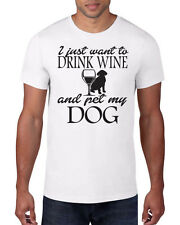 I Just Want to DRINK WINE and PET MY DOG Chill Men's & Women's Unisex T-Shirt