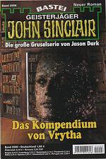 JOHN SINCLAIR ROMAN Nr. 2006 - Das Kompendium von Vrytha - Eric Wolfe NEU
