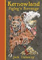 Kernowland: Pigleg's Revenge,Jack Trelawny, Louise Hackman-Hexter