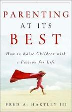Parenting at Its Best! : How to Raise Children with a Passion for Life (2003, Pa