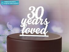 """""""30 Years Loved"""" White - 30th Birthday Cake Topper - Made by OriginalCakeToppers"""