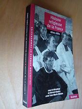 Cholvy Histoire religieuse de la France 1800-1880 19e entre Raison &  Révélation
