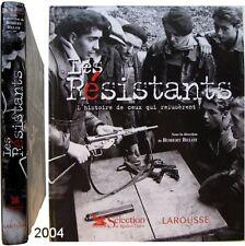 Les résistants ceux qui refusèrent 2004 Robert Belot résistance occupation ww2