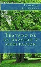 Tratado de la Oracion y Meditacion by Pedro de Alcntara (2013, Paperback)