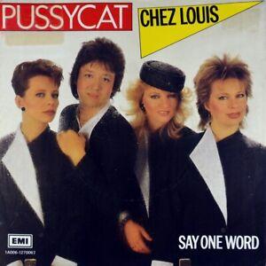 "7"" PUSSYCAT Chez Louis / Say One Word J.BASTOS GÜNTER LAMMERS (BOGART) Dutch EMI"