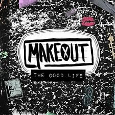 Makeout - The Good Life [CD]