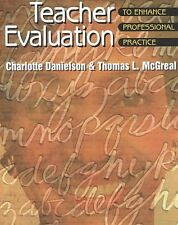 Teacher Evaluation to Enhance Professional Practice by Charlotte Danielson, Thom