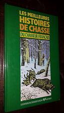 LES MEILLEURES HISTOIRES DE CHASSE DU CHASSEUR FRANÇAIS - 1987