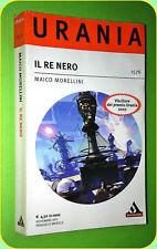 URANIA N. 1576 IL RE IN NERO  MAICO MORELLINI - ED MONDADORI