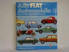 Schmarbeck, Wolfgang: Alle Fiat-Automobile. Personen- und Rennwagen 1899 - 1986