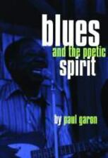 Blues and the Poetic Spirit by Paul Garon (1996, Paperback) SIGNED COPY