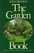 The Garden Book: Designing, Creating, and Maintaining Your Garden plants design