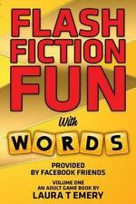 Flash Fiction Fun: Flash Fiction Fun : With Words Provided by Facebook...