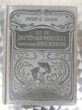 Uit de diepten der wereldzee, C. Chun, Thieme 1905, 582 pp, good state