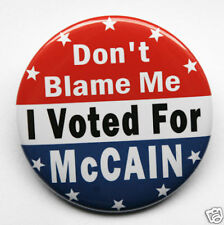 DON'T BLAME ME I VOTED McCAIN - Button Pin Badge 2.25""