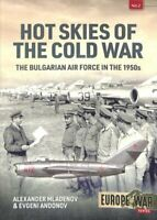 Hot Skies of the Cold War The Bulgarian Air Force in the 1950s 9781912866915
