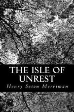 The Isle of Unrest by Henry Seton Merriman (2012, Paperback)