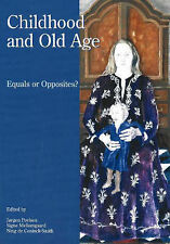 Childhood and Old Age: Equals or Opposites by