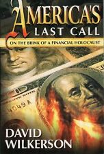 Americas Last Call: On the Brink of a Financial Holocaust by David Wilkerson