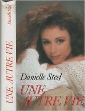 Danielle Steel - Une autre vie - 1992 - relié