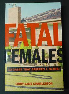 Fatal Females : Libby-Jane Charleston ( Australian True Crime )