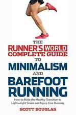 Runner's World Complete Guide to Minimalism and Barefoot Running: How to Make th