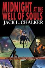 Midnight at the Well of Souls (Well World Saga : Volume 1): By Chalker, Jack ...