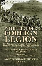 With the Boer Foreign Legion : Two Accounts of Foreigners Who Fought for the...