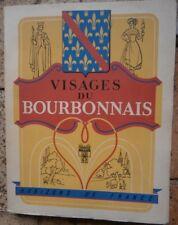 Visages du Bourbonnais Camille Gagnon collection Horizons de France 1947