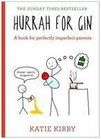 Hurrah for Gin: A book for perfectly imperfect parents,Katie Kirby