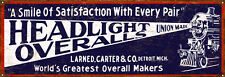 Headlight Overalls Union Made Satisfaction Advertisement Sign