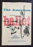 THE AMERICAN BALLET - 1ST ED. - OLGA MAYNARD - 1959 - UNCLIPPED JACKET.