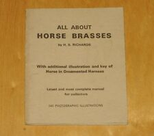 All About Horse Brasses (H. S. Richards - 1968 ).