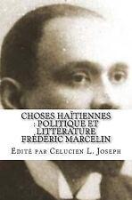 Series on Haitian Classics: Choses Haïtiennes : Politique et Littérature by...
